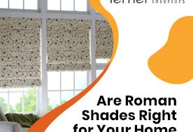 Are Roman Shades Right for Your Home