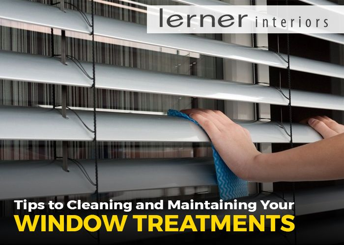 Tips to Cleaning and Maintaining Your Window Treatments