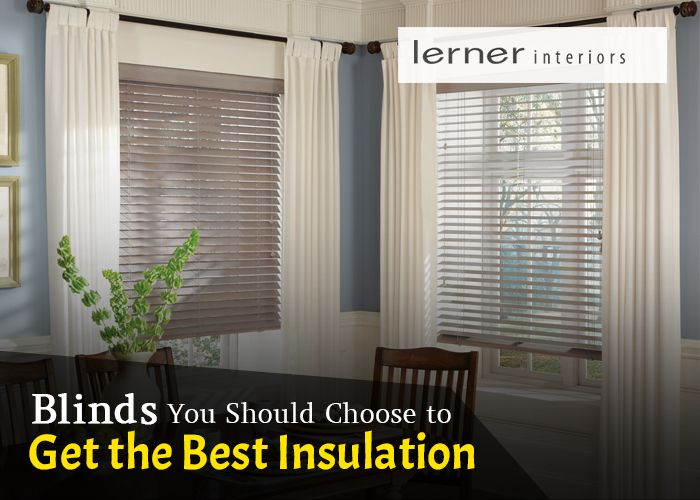 Blinds You Should Choose to Get the Best Insulation