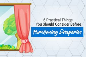 6 Things to Consider Before Buying Draperies