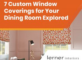 7 Custom Window Coverings for Your Dining Room Explored