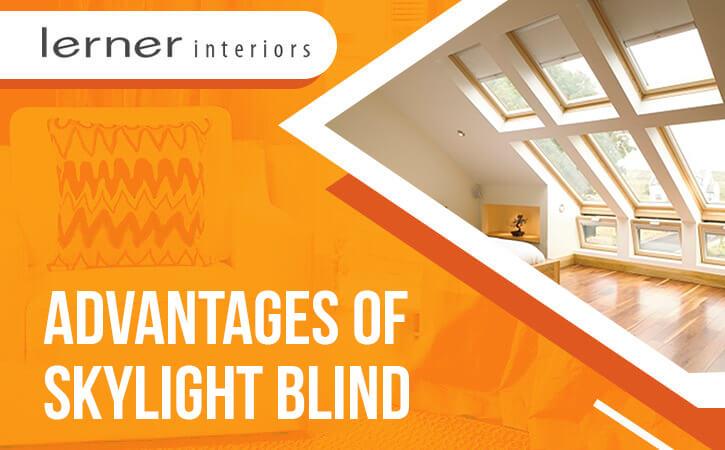 Advantages-of-Skylight-Blind