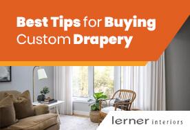 Best Tips for Buying Custom Drapery