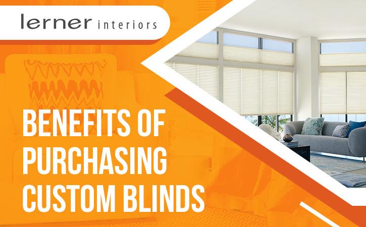 Benefits of Purchasing Custom Blinds