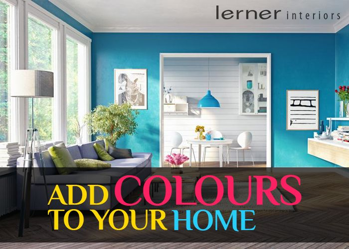 Incorporate these Elements and Add Colour to your Home