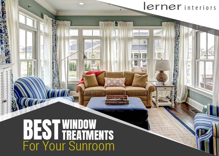 Best Window Treatments for Your Sunroom