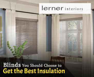 Blinds You Should Choose to Get the Best Insulation 2