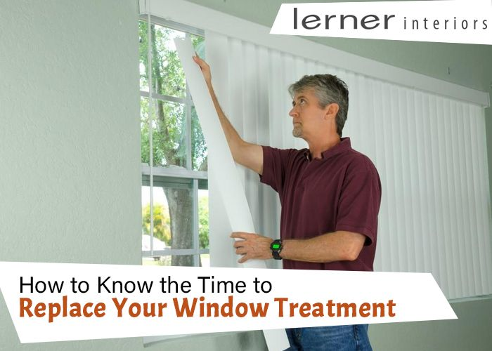 How to Know the Time to Replace Your Window Treatment