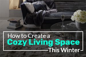 How to Create Cozy Living Space in Winter