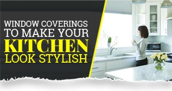Stylish Window Coverings for Your Kitchen