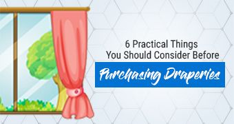 6 Practical Things You Should Consider Before Purchasing Draperies