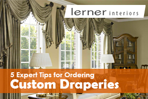 5 Expert Tips for Ordering Custom Draperies (Featured)
