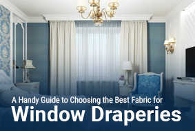 A Handy Guide to Choosing the Best Fabric for Window Draperies (Featured)